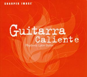 GUITARR CALIENTS PRODUCED BY STEVAN PASERO AND SUGO MUSIC